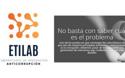 Etilab: laboratorio de innovación anticorrupción, un espacio que se construye a voluntad de la ciudadanía